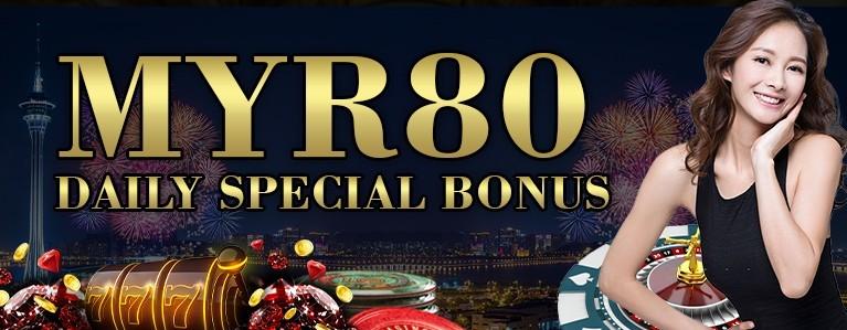 MYR 80 DAILY SPECIAL BONUS