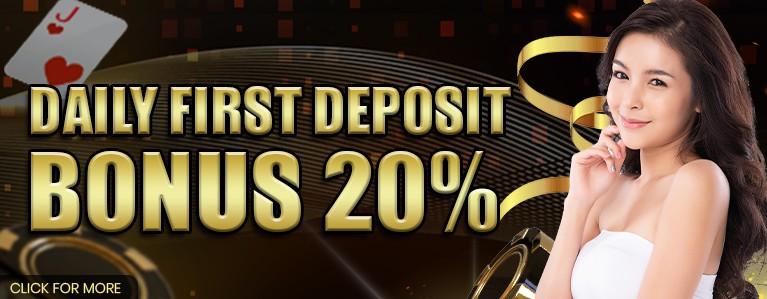 DAILY FIRST DEPOSIT BONUS 20%
