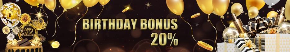 BIRTHDAY BONUS 20%
